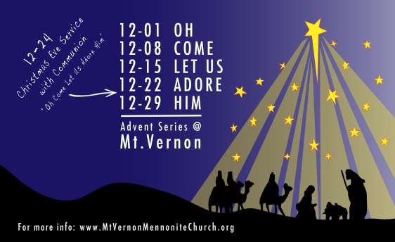 Oh Come Let Us Adore Him - Advent Series 2013 - Mt. Vernon Mennonite Church (by Andrew Hostetler)